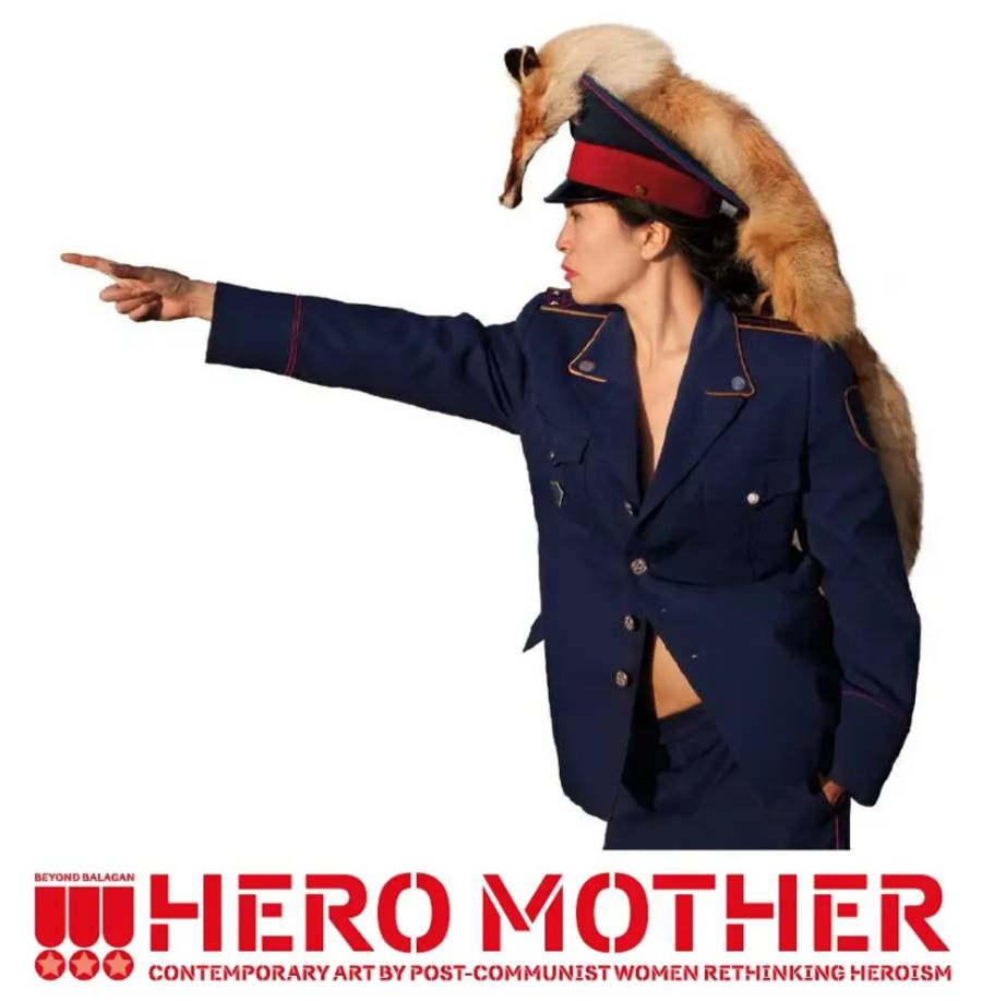 HERO MOTHER. Contemporary Art by Post-Communist Women Rethinking Heroism.